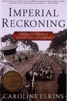 Imperial Reckoning by Caroline Elkins