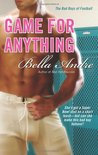 Game for Anything (Bad Boys of Football, #1)