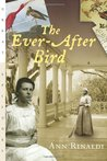 The Ever-After Bird by Ann Rinaldi