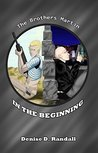 In the Beginning (The Brothers Martin Book 0)