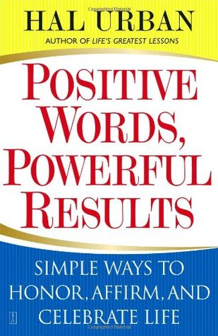 Positive Words, Powerful Results by Hal Urban