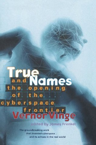 True Names by Vernor Vinge