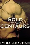 Sold to the Centaurs
