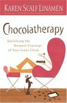 Chocolatherapy: Satisfying the Deepest Cravings of Your Inner Chick
