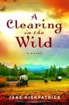 A Clearing in the Wild (Change and Cherish Historical #1)