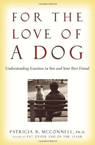 For the Love of a Dog by Patricia B. McConnell
