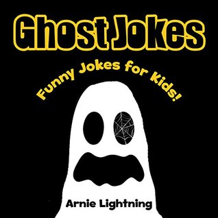 Ghost Jokes for Kids (Excellent for Early and Beginning Readers): Funny Halloween Jokes about Ghosts & Cute Illustrations (Funny Halloween Jokes eBook for Kids-Children)