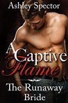 The Runaway Bride (A Captive Flame Book 1)