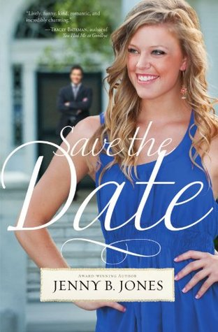 Save the Date by Jenny B. Jones