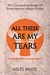 All These Are My Tears: Volume Four of the Canvas Sextet