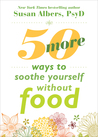50 More Ways to Soothe Yourself Without Food