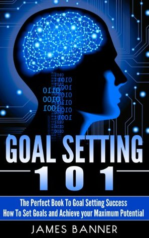 Goal Setting - The Perfect Book to Goal Setting Success: Goal ...