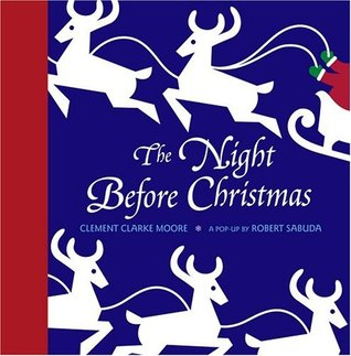 The Night Before Christmas: A Pop-Up By Robert Sabuda