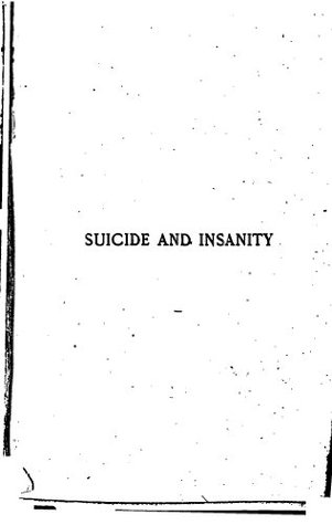 Suicide and insanity; a physiological and sociological study