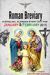 The Roman Breviary: in English, in Order, Every Day for January & February 2015