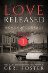 Love Released (Women of Courage, #1)