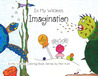 In My Wildest Imagination: In My Wildest Coloring Book Series