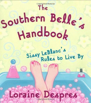 The Southern Belle's Handbook by Loraine Despres