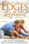 Rough Around the Edges Meets Refined by Rachael Anderson
