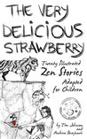 The Very Delicious Strawberry: Twenty Illustrated Zen Stories Adapted for Children