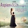 I Am Aspienwoman: The Unique Characteristics and Gifts of Adult Females on the Autism Spectrum