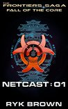 Fall of the Core: Netcast: 01 (The Frontiers Saga: Fall of the Core #2)
