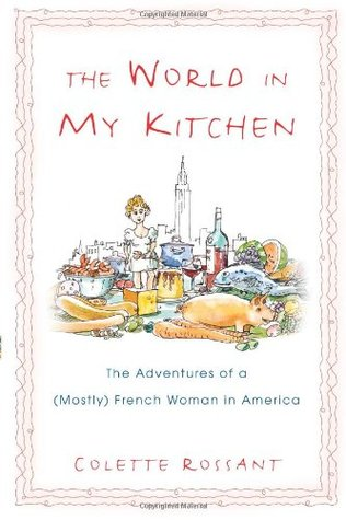 The World in My Kitchen by Colette Rossant