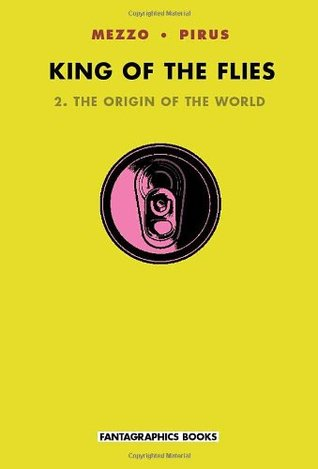 The Origin of the World (King of the Flies, #2)