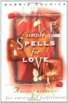 Simple Spells for Love: Ancient Practices for Emotional Fulfillment