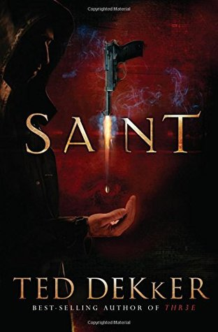 Saint by Ted Dekker