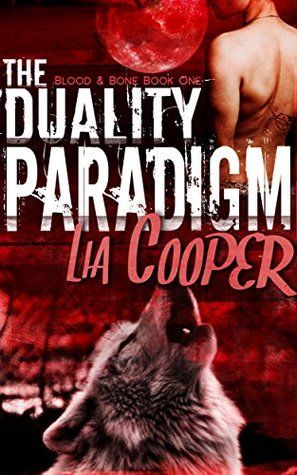 The Duality Paradigm (Blood and Bone Trilogy, #1)