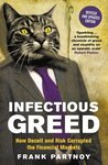 Infectious Greed:...