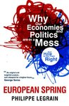 European Spring: Why Our Economies and Politics are in a Mess - and How to Put Them Right