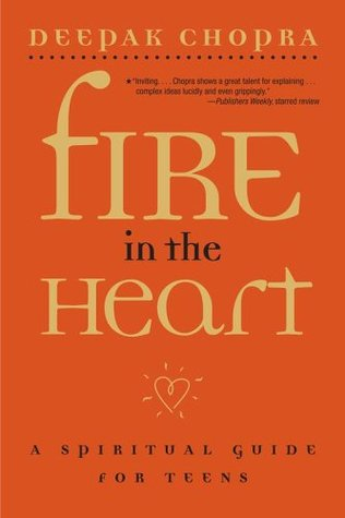 Fire in the Heart by Deepak Chopra