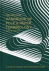 Handbook of Pulp and Paper Terminology: A Guide to Industrial and Technological Usage