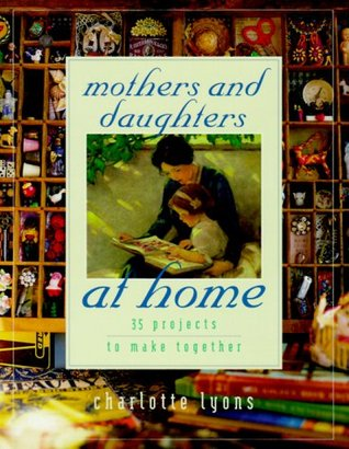 Mothers and Daughters at Home by Charlotte Lyons
