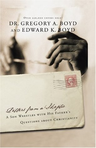 Letters From a Skeptic by Gregory A. Boyd