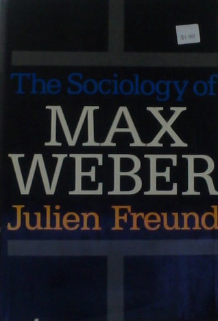 The Sociology Of Max Weber