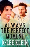 Always the Perfect Moment (Perfect Moments, #2)