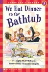 We Eat Dinner In The Bathtub (Hello Reader, Level 2)