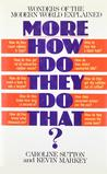 More How Do They Do That?: Wonders of the Modern World Explained