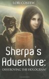 Sherpa's Adventure: Destroying the Hologram (Volume 2)