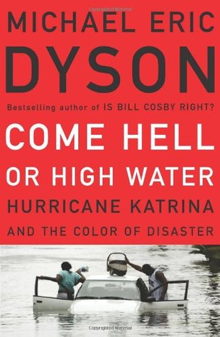 Come Hell or High Water by Michael Eric Dyson