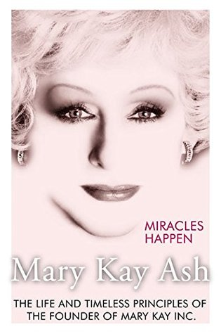 Miracles Happen by Mary Kay Ash