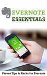 Evernote Essentials: The Best Evernote Tips to Improving Your Productivity and Organizing Your Life