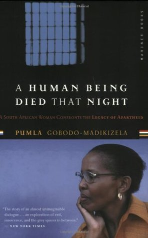 A Human Being Died That Night by Pumla Gobodo-Madikizela