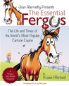 The Essential Fergus the Horse: The Life and Times of the World's Favorite Cartoon Equine