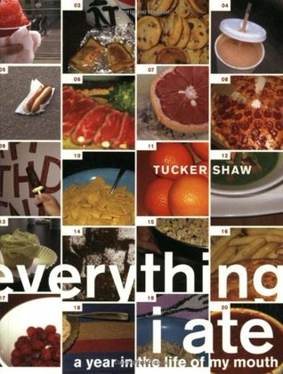 Everything I Ate by Tucker Shaw