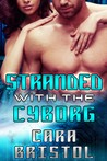 Stranded with the Cyborg (Cy-Ops Sci-fi Romance, #1)