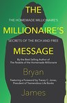 The Millionaire's Message by Bryan James